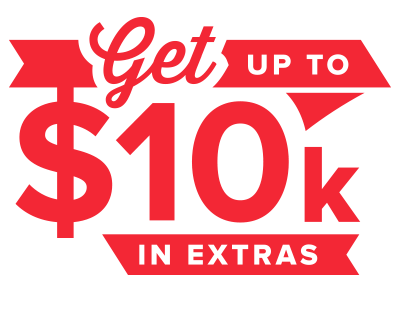 Get up to 10K in Extras!