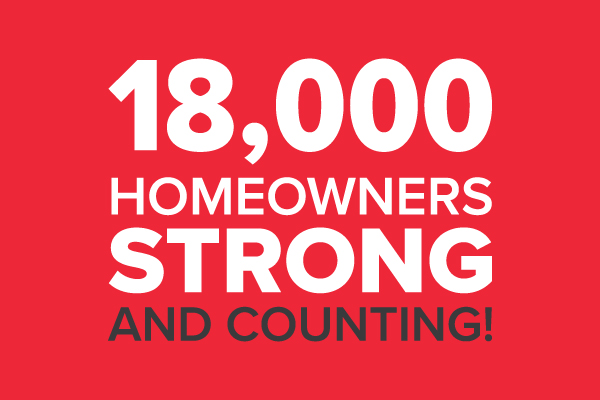 18,000 Homeowners Strong and Counting