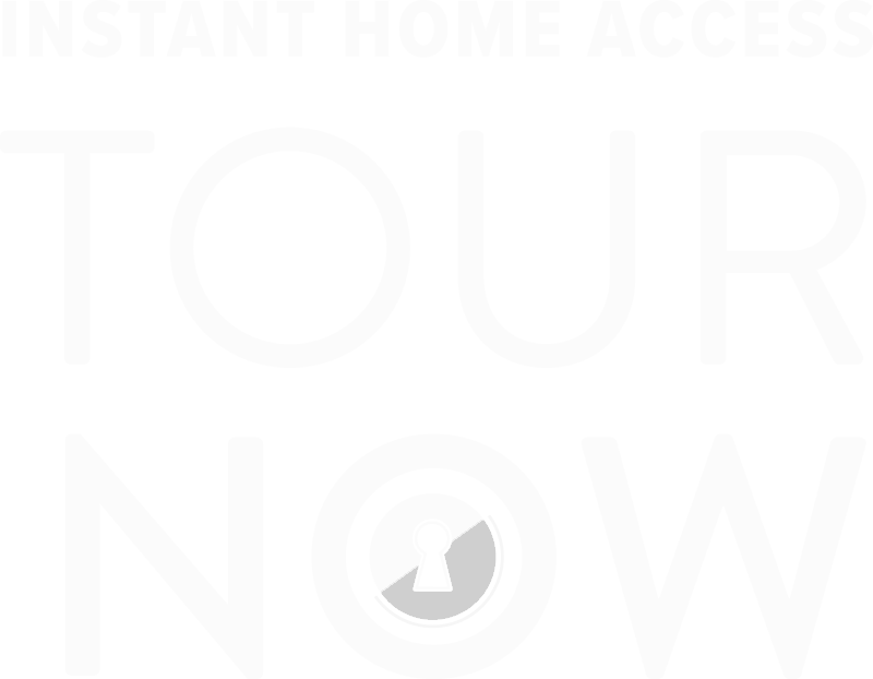 Instant home access - Tour Now